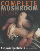 The Complete Mushroom Book: The Quiet Hunt - Antonio Carluccio