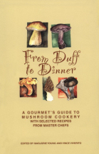 From Duff to Dinner: A Gourmet's Guide to Mushroom Cookery