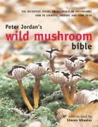 Peter Jordan's Wild Mushroom Bible - Peter Jordan, Steven Wheeler